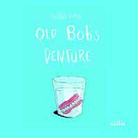 Old Bob's Dentures