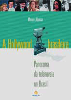 Brazilian Hollywood | A Panorama of Soap Operas in Brazil