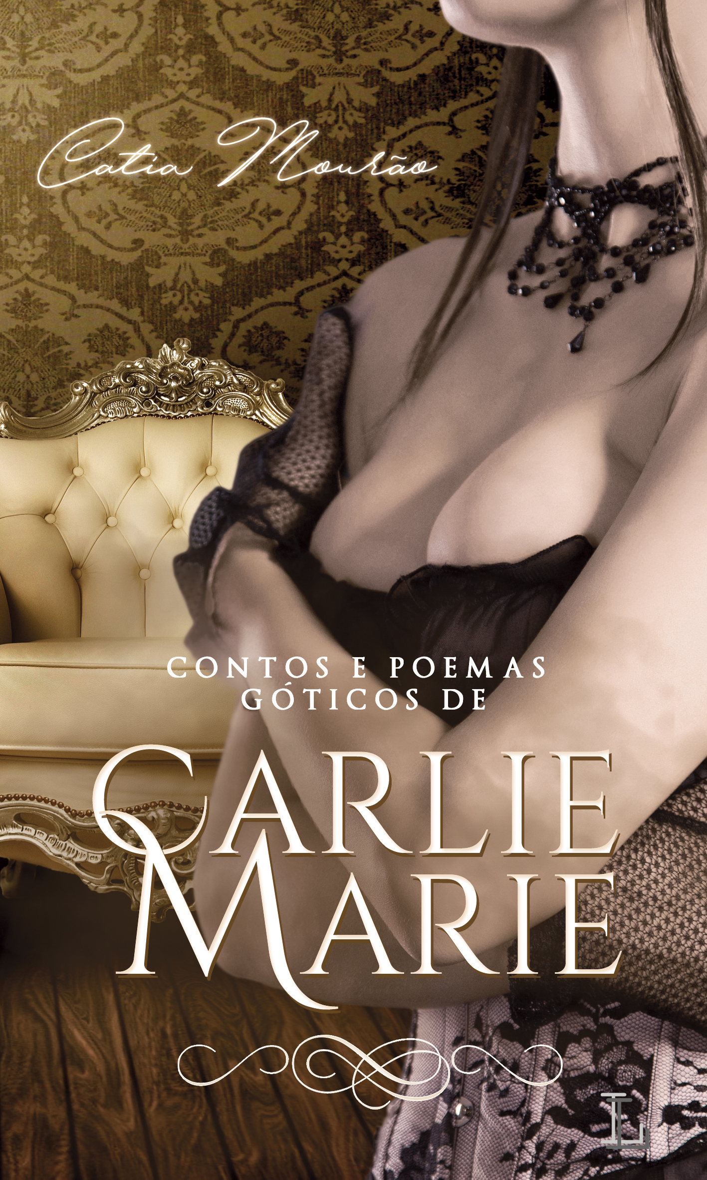 Gothic Tales and Poems by Carlie Marie