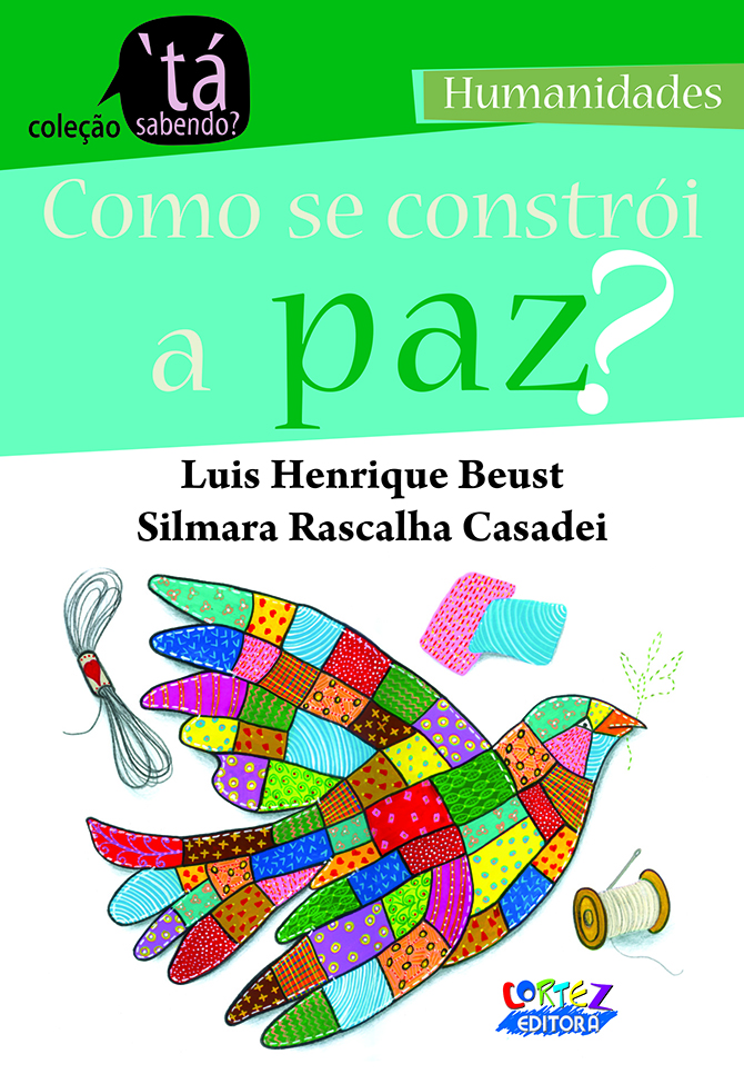 Como se constrói a paz (How to build peace)