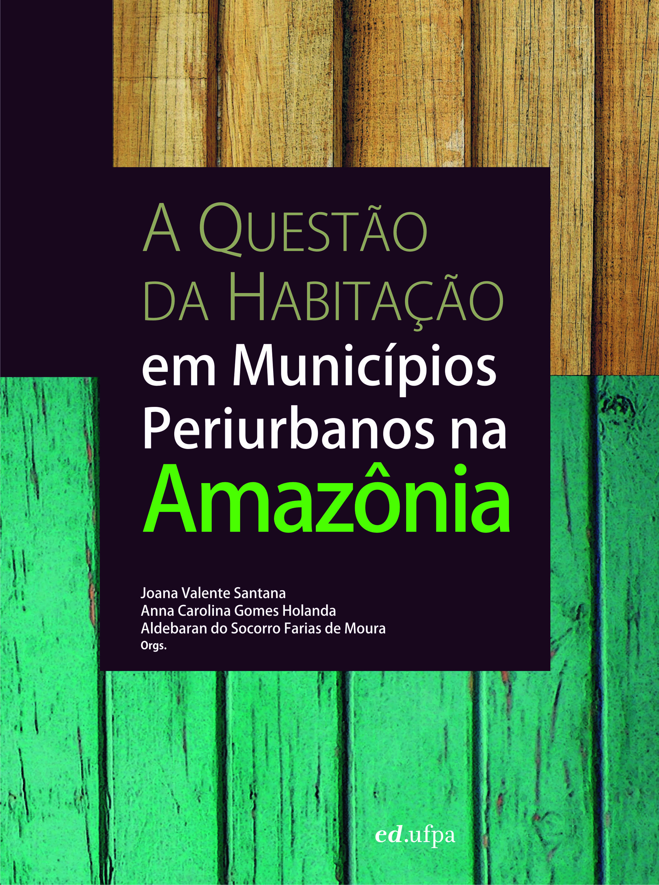 THE ISSUE OF HOUSING IN THE OUTSKIRTS OF AMAZONIAN CITIES