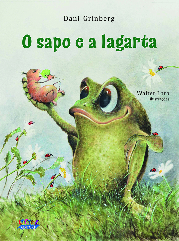 Sapo e a lagarta (The flog and the cartepillar)