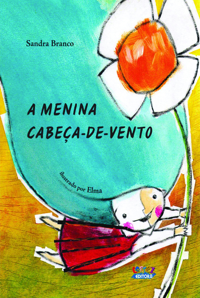 Menina cabeça de vento (The girl with the wind in her head)