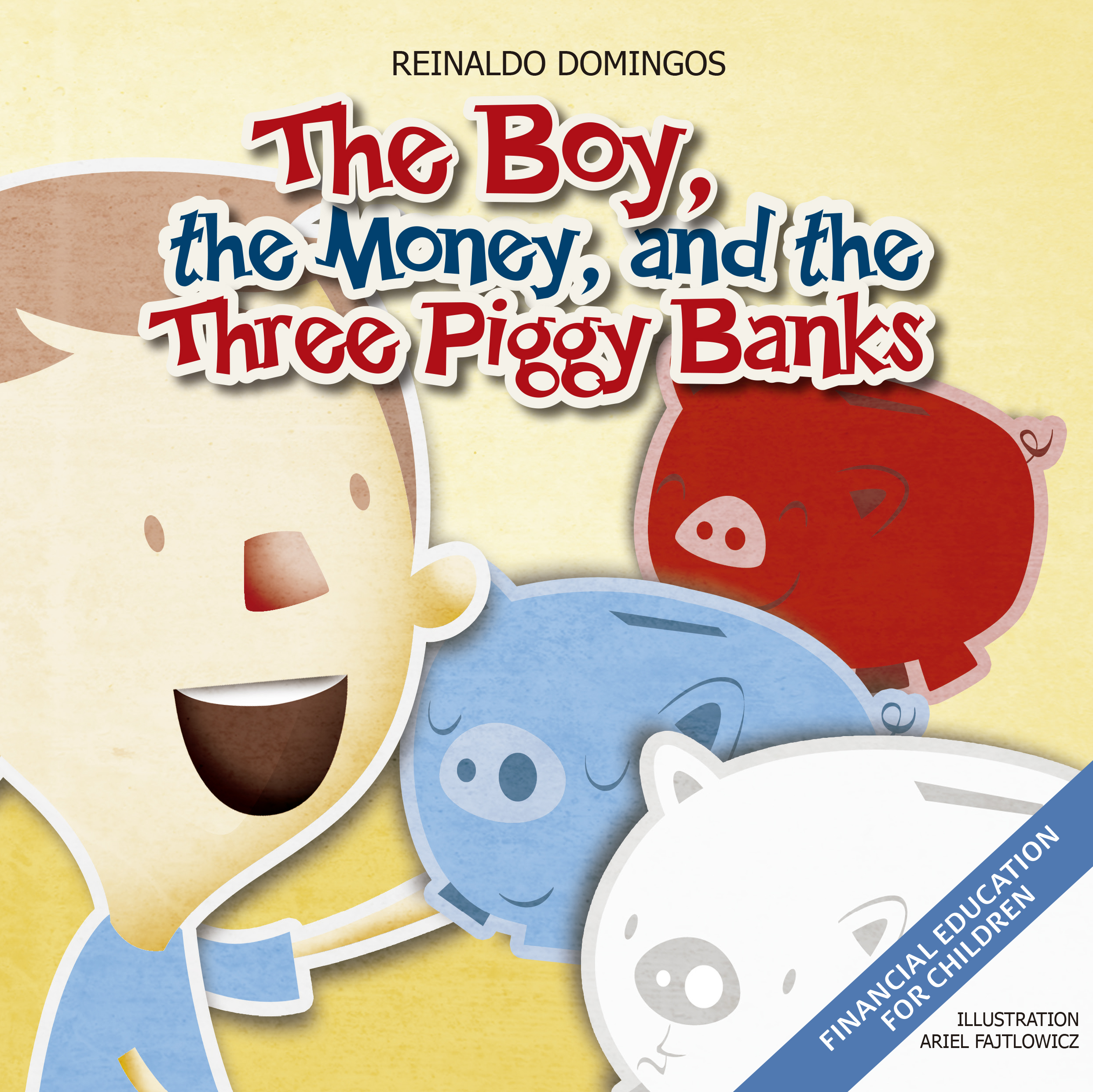 The Boy, the Money and the Three Piggy Banks