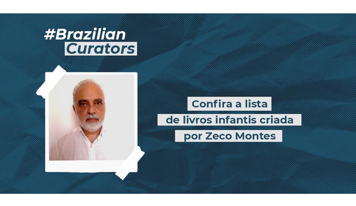 Brazilian Curators - Zeca Montes